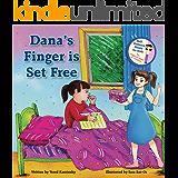 Dana's Finger Is Set Free - Get rid of Thumb Sucking habit easily: Children Book - The Empowerment of Kids No.1 (Self…