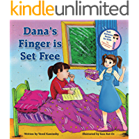 Dana's Finger Is Set Free - Get rid of Thumb Sucking habit easily: Children Book - The Empowerment of Kids No.1 (Self-Reliance Books for Kids)