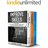 Improve Your Skills: 3 manuscripts: Improve Yourself Focusing on How To Analyze People, Accelerated Learning and Dark Psychol