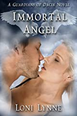 Immortal Angel (The Guardians of Dacia Book 3) Kindle Edition