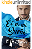 Él es mi sueño (Sueños y Pecados nº 1) (Spanish Edition)
