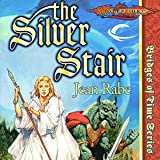 The Silver Stair: Dragonlance: Bridges of Time, Book 3