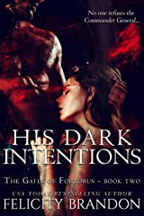 His Dark Intentions: A Dark, Dystopian Captive Romance. (The Gates of Fortorus Book 2) Kindle Edition