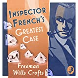 Inspector French's Greatest Case: An Inspector French Mystery
