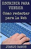 Escribir para vender. Cómo redactar para la Web: Guía práctica de Copywriting