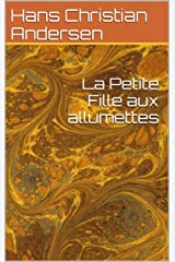 La Petite Fille aux allumettes (French Edition) Kindle Edition
