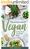 Hausmannskost Vegan: Rezepte für ein tierleidfreies kochen