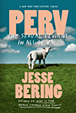 Perv: The Sexual Deviant in All of Us