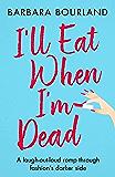 I'll Eat When I'm Dead: A sizzling romp through fashion's darker side