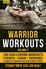 Warrior Workouts, Volume 2: The Complete Program for Year-Round Fitness Featuring 100 of the Best Workouts Kindle Edition