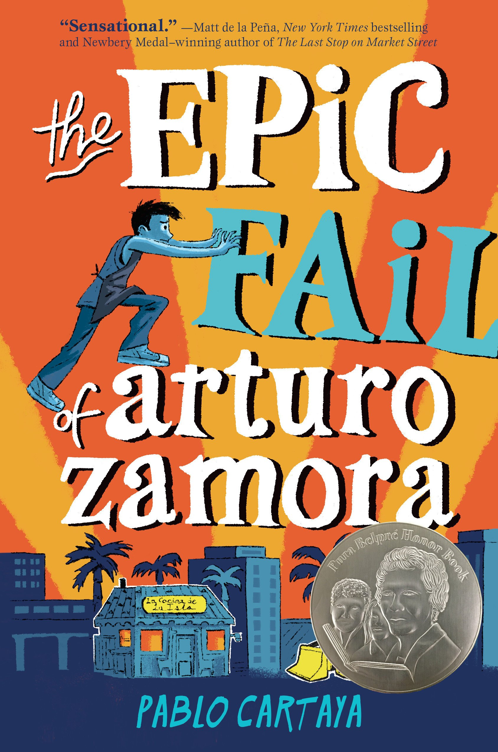 The Epic Fail of Arturo Zamora: Cartaya, Pablo: 9781101997239: Amazon.com:  Books