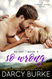 So Wrong: A Ribbon Ridge Novel (So Hot Book 3)