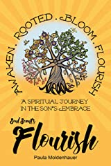 Soul Scents: Flourish: A Spiritual Journey in the Son's Embrace Kindle Edition