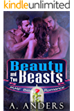 Beauty and Two Beasts: MMF Bisexual Romance