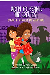 Jaden Toussaint, the Greatest Episode 4: Attack of the Swamp Thing Kindle Edition
