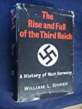 The Rise and Fall of the Third Reich:The History Of Nazi Germany