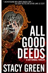 All Good Deeds: a gritty psychological thriller (The Lucy Kendall Series Book 1) Kindle Edition