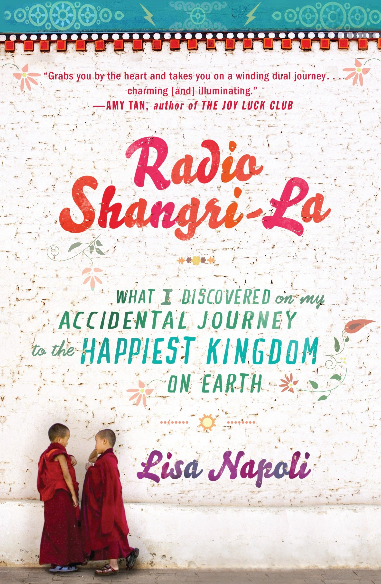 What I Discovered on my Accidental Journey to the Happiest Kingdom on Earth Radio Shangri-La