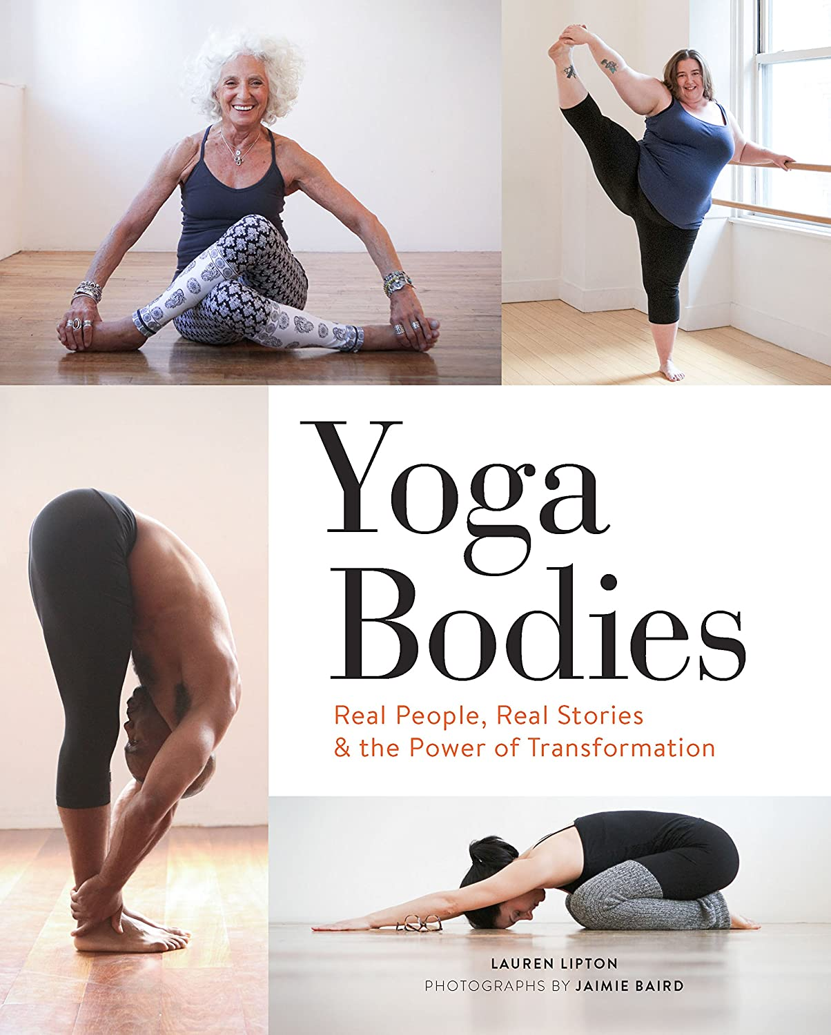 Yoga Bodies: Real People, Real Stories, & the Power of ...