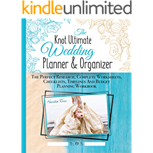 The Knot Ultimate Wedding Planner & Organizer: The Perfect Research, Complete Worksheets, Checklists, Timelines And…