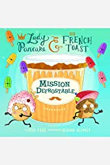 Mission Defrostable (Lady Pancake & Sir French Toast Book 3) Kindle Edition