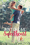 Don't Call Me Sweetheart (Something Borrowed)