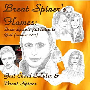Brent Spiner's Flames: Brent Spiner's First Letters to Gail (Summer 2011)