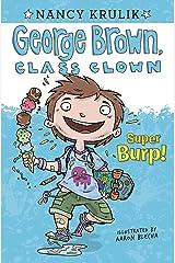 Super Burp! #1 (George Brown, Class Clown) Kindle Edition