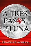 A TRES PASOS DE LUNA