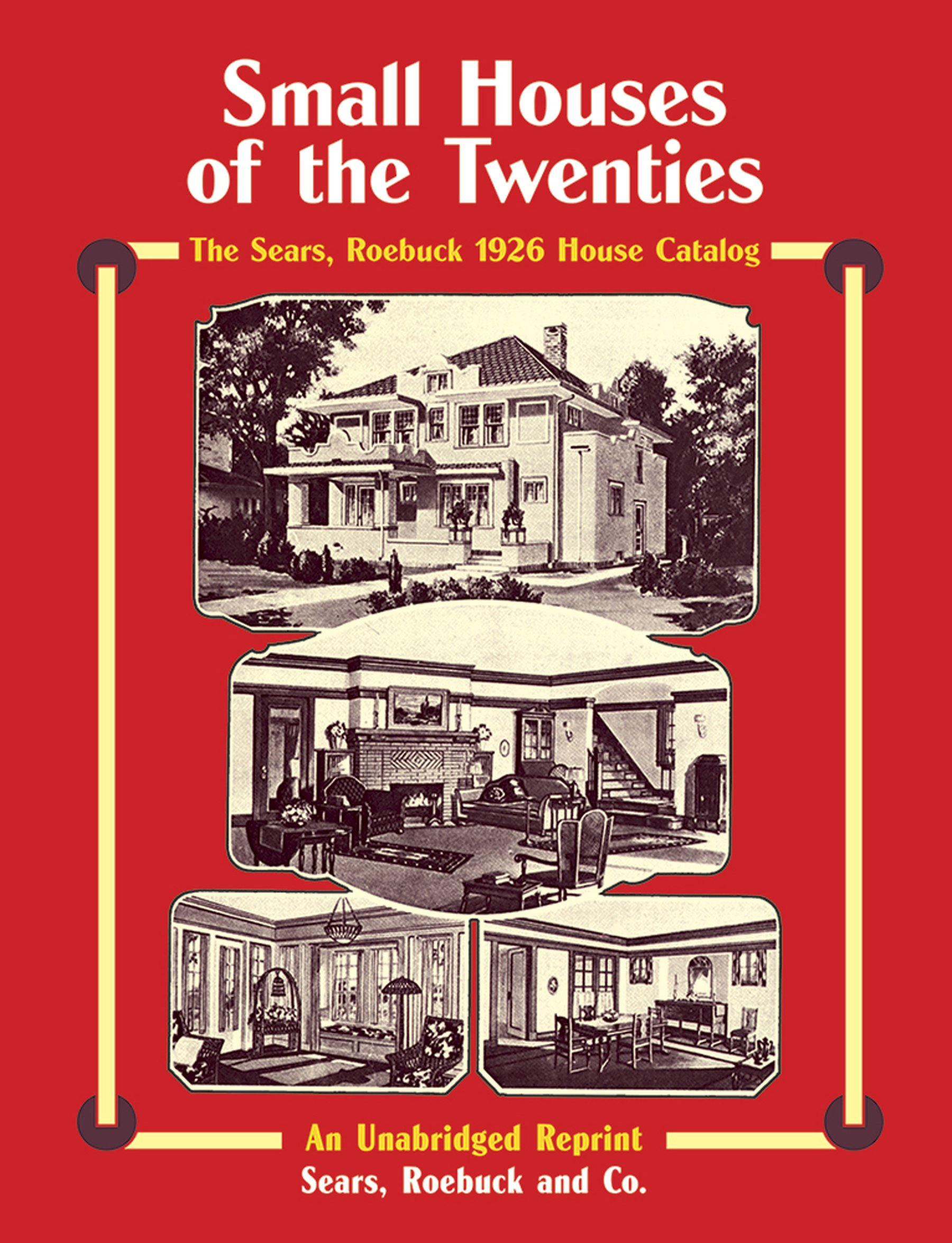Sears, Roebuck Catalog of Houses, 1926: Small Houses of the Twenties ...