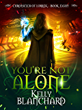 You're Not Alone (The Chronicles of Lorrek Book 8)
