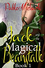 Jack and the Magical Beanstalk (Jack's Magical Beanstalk Book 1) Kindle Edition