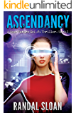 Ascendancy: A Near Future Sci-Fi Thriller