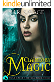 Claimed by Magic: An Adult Paranormal Romance (Wolf Creek Shifters Book 3)