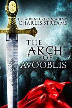 The Arch of Avooblis (The Adventurers\' Academy Book 1)