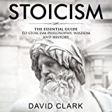 Stoicism: The Essential Guide to Stoicism