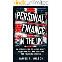 Personal Finance in the UK: An Introduction to Saving Money, Paying Off Debt and Investing for Financial Success