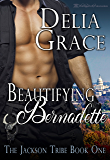Beautifying Bernadette: A BBW Romantic Comedy (The Jackson Tribe Book 1)