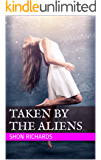 Taken By the Aliens (Choose Your Own Pleasure Book 2)
