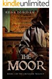 The Moor: Book I of the Crusader Trilogy