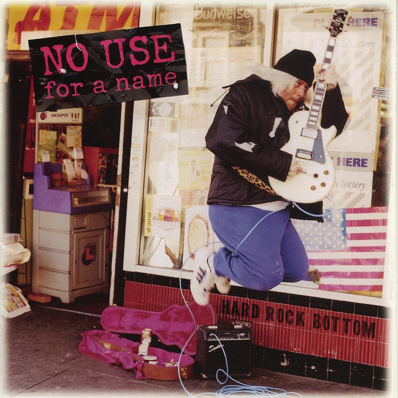 CD : No Use for a Name - Hard Rock Bottom (CD)