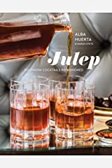 Julep: Southern Cocktails Refashioned [A Recipe Book] Kindle Edition