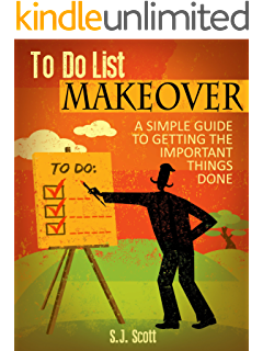To-Do List Makeover: A Simple Guide to Getting the Important Things Done (