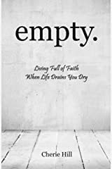 empty.  (Living Full of Faith When Life Drains You Dry)