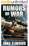 Rumors of War (Green Zone War Book 1)
