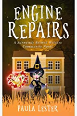 Engine Repairs (Sunnyside Retired Witches Community Book 6) Kindle Edition