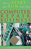 How to start and run your own computer repair business