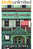 The Enchanted Garden Cafe (South Side Stories Book 1)