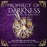 Prophecy of Darkness: Legends of the Tri-Gard, Book 1