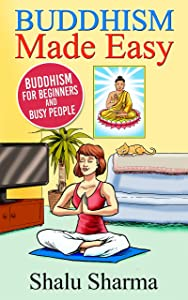 Buddhism Made Easy: Buddhism for Beginners and Busy People